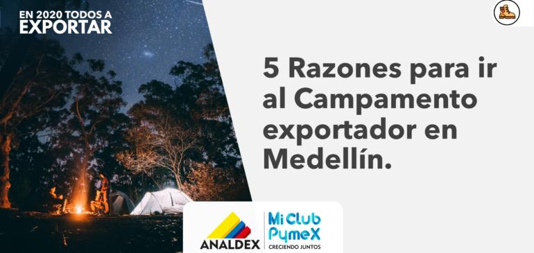 5 Razones para ir al Campamento exportador en Medellín