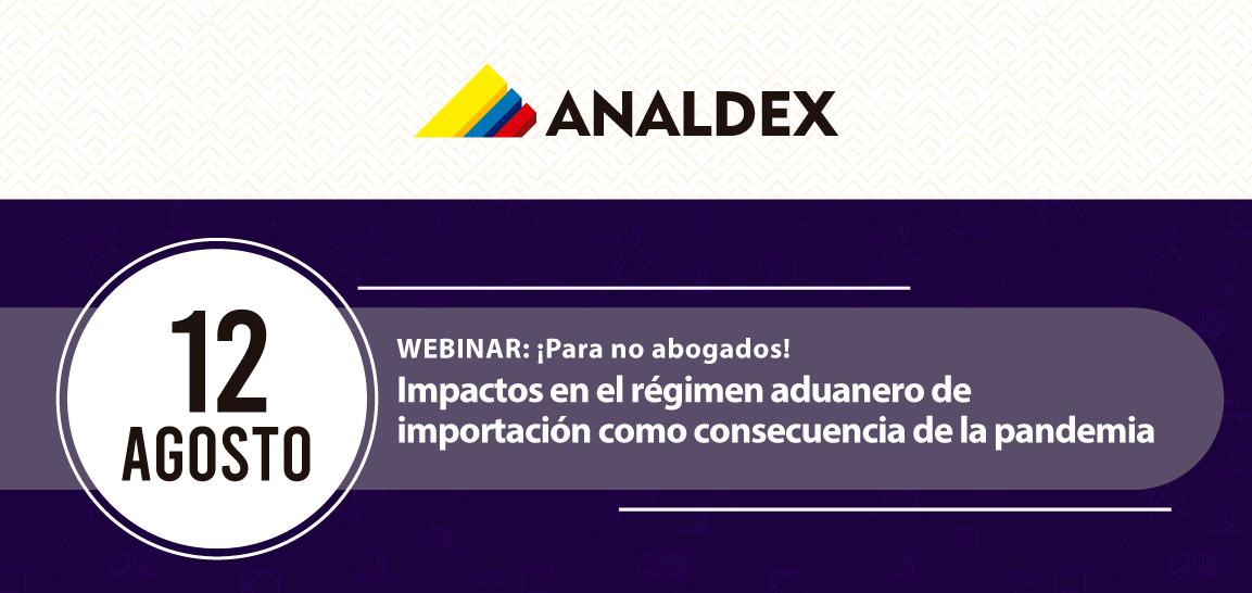 Webinar: ¡para no abogados!  Impactos en el régimen aduanero de importación como consecuencia de la pandemia