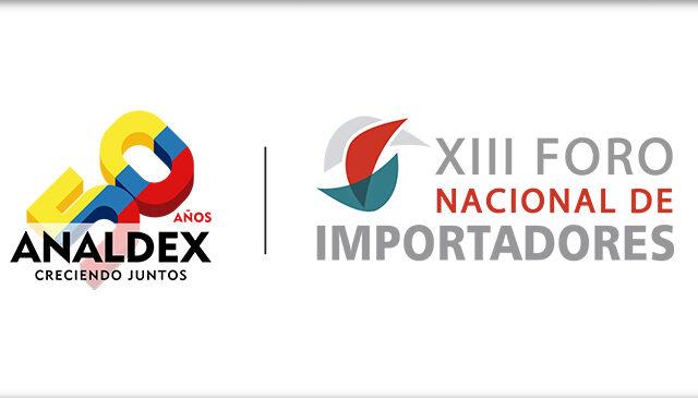 Analdex convoca al XIII Foro Nacional de Importadores. Uno de los encuentros más relevantes del comercio exterior